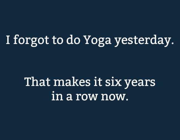 I forgot to do Yoga Yesterday